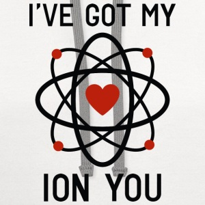 I've Got My Ion You - Contrast Hoodie
