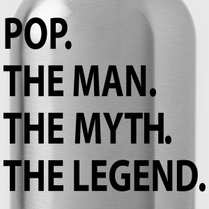 pop the man the myth the legend T-Shirts - Water Bottle