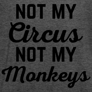 Not My Circus Funny Quote T-Shirts - Women's Flowy Tank Top by Bella