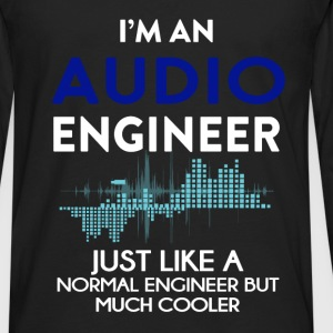 Audio Engineer - I am an Audio Engineer, just like - Men's Premium Long Sleeve T-Shirt