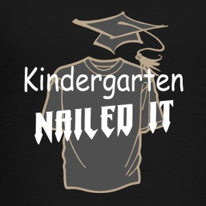 Kindergarten nailed it graduation funny t-shirt - Toddler Premium T-Shirt