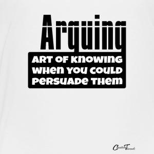WordsO'Wisdom-arguing-b Kids' Shirts - Toddler Premium T-Shirt