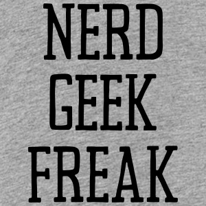 NERD GEEK FREAK Kids' Shirts - Toddler Premium T-Shirt