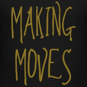 making moves Kids' Shirts - Toddler Premium T-Shirt