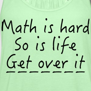 Math Is Hard - Women's Flowy Tank Top by Bella