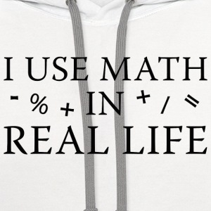 I Use Math In Real Life - Contrast Hoodie