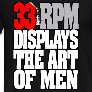 33RPM-DISPLAYS-THE-ART-OF-MEN Hoodies - Men's Premium T-Shirt