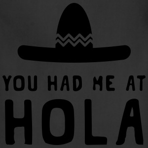 You had me at Hola Hoodies - Adjustable Apron