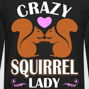 Crazy Squirrel Lady T-Shirts - Men's Premium Long Sleeve T-Shirt