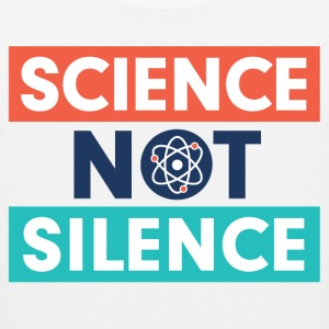 Science Not Silence T-Shirts - Men's Premium Tank