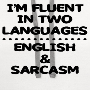 Fluent In English And Sarcasm T Shirts - Contrast Hoodie