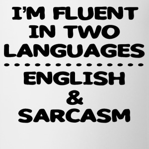 Fluent In English And Sarcasm T Shirts - Coffee/Tea Mug