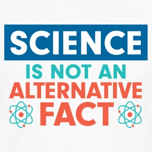 Science Is a Fact T-Shirts - Men's Premium Long Sleeve T-Shirt
