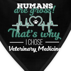 Veterinary Medicine - Humans are gross! That's why - Bandana