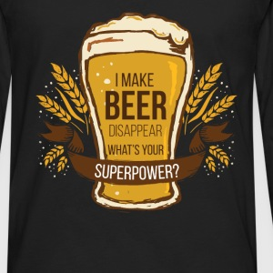 Beer - I Make Beer Disappear. What's Your Superpow - Men's Premium Long Sleeve T-Shirt