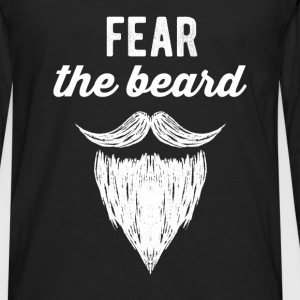 Beard - Fear the beard - Men's Premium Long Sleeve T-Shirt