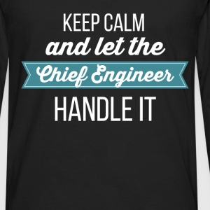 Chief Engineer - Keep calm and let the Chief Engin - Men's Premium Long Sleeve T-Shirt