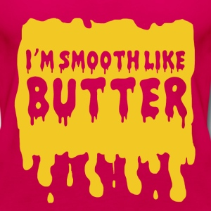 I'm Smooth Like Butter T-Shirts - Women's Premium Tank Top
