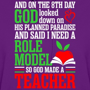 God Planned Paradise I Need Role Model Made Teache T-Shirts - Women's Hoodie