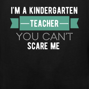 Kindergarten Teacher - I'm a kindergarten teacher, - Men's Premium Tank