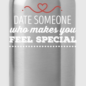 Dating - Date someone who makes you feel special - Water Bottle