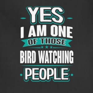Bird Watching Yes I am One of Those People T-Shirt T-Shirts - Adjustable Apron