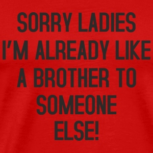 Sorry Ladies no Brother Sportswear - Men's Premium T-Shirt