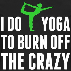 I Do Yoga To Burn Off The Crazy T-Shirts - Men's Premium Long Sleeve T-Shirt