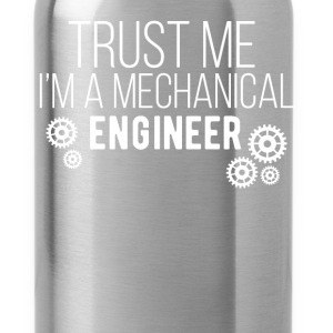Mechanical Engineer - Trust me I'm a mechanical en - Water Bottle