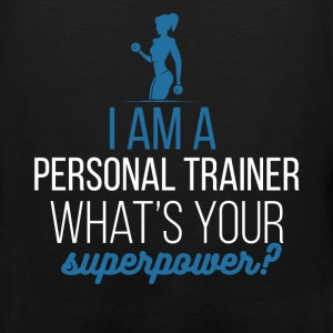 Personal Trainer - I am a personal trainer. What's - Men's Premium Tank