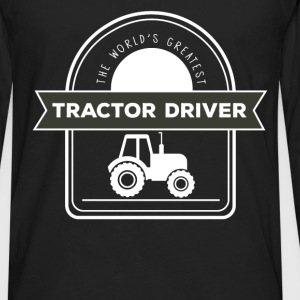 Tractor Driver - The world's greatest Tractor Driv - Men's Premium Long Sleeve T-Shirt