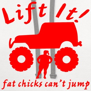 Lift It Fat Chicks Can't Jump  - Contrast Hoodie