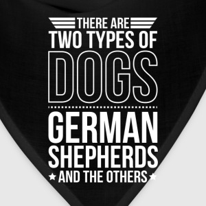 German Shepherd There Are 2 Types Of Dogs T-Shirts - Bandana