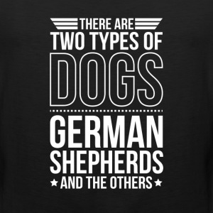 German Shepherd There Are 2 Types Of Dogs T-Shirts - Men's Premium Tank