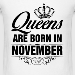 Queens Are Born In November Tshirt Tanks - Men's T-Shirt