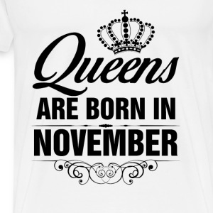 Queens Are Born In November Tshirt Tanks - Men's Premium T-Shirt
