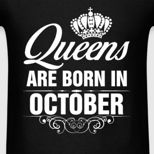 Queens Are Born In October Tshirt Tanks - Men's T-Shirt