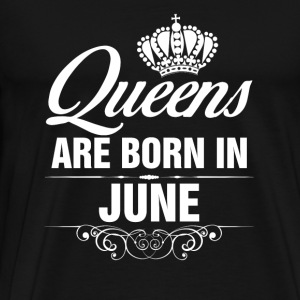 Queens Are Born In June Tshirt Long Sleeve Shirts - Men's Premium T-Shirt