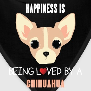 Chihuahua - Happiness is being loved by a chihuahu - Bandana