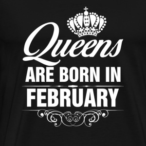 Queens Are Born In February Tshirt Tanks - Men's Premium T-Shirt