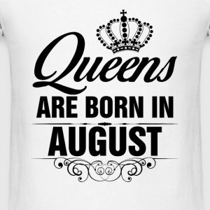 Queens Are Born In August Tshirt T-Shirts Tanks - Men's T-Shirt