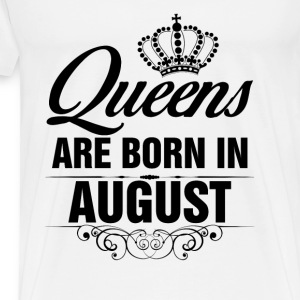 Queens Are Born In August Tshirt T-Shirts Tanks - Men's Premium T-Shirt