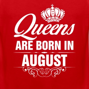 Queens Are Born In August Tshirt T-Shirts T-Shirts - Men's Premium Tank