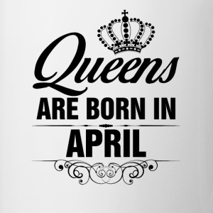 Queens Are Born In April Tshirt  T-Shirts - Coffee/Tea Mug