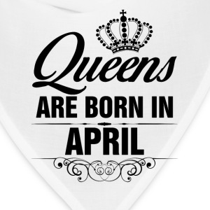 Queens Are Born In April Tshirt  T-Shirts - Bandana