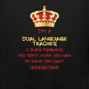 Dual Language Teacher - I'm a dual language teache - Men's Premium Tank