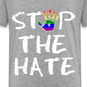 Gay Pride Stop the Hate - Toddler Premium T-Shirt