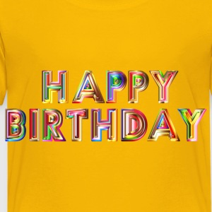 Happy Birthday Typography - Toddler Premium T-Shirt
