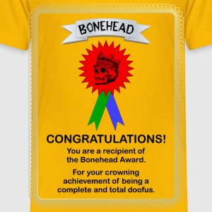 Bonehead Award - Toddler Premium T-Shirt