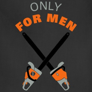 only for men T-Shirts - Adjustable Apron